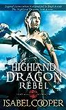 Highland Dragon Rebel (Dawn of the Highland Dragon)