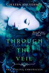 Through The Veil (Aisling Chronicles Book 1) Kindle Edition
