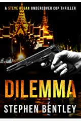 Dilemma: An entertaining, fast-paced crime thriller told at its natural length. (Steve Regan Undercover Cop Thrillers Book 2) Kindle Edition