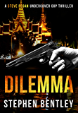 Dilemma: An entertaining, fast-paced crime thriller told at its natural length. (Steve Regan Undercover Cop Thrillers Book 2)