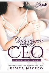 Uma virgem para o CEO (Irmãos Clark Livro 1) eBook Kindle