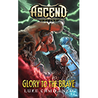 Glory to the Brave (Ascend Online Book 4)