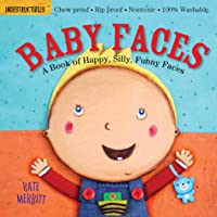 Indestructibles: Baby Faces: Chew Proof · Rip Proof · Nontoxic · 100% Washable (Book for Babies, Newborn Books, Safe to…