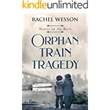 Orphan Train Tragedy: Orphan Train Series (Hearts on the rails)