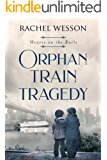 Orphan Train Tragedy: Orphan Train Series (Hearts on the rails)