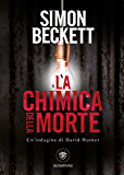 La chimica della morte (David Hunter Vol. 1)