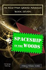 Spaceship in the Woods: An Elise t'Hoot Galactic Adventure Kindle Edition
