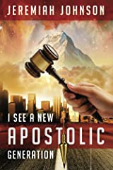 I See A New Apostolic Generation Kindle Edition