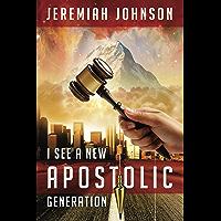 I See A New Apostolic Generation