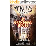 Try Not to Die: At Grandma's House: An Interactive Adventure