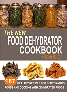 Amazon the ultimate dehydrator cookbook the complete guide to the new food dehydrator cookbook 187 healthy recipes for dehydrating foods and cooking with dehydrated forumfinder Choice Image