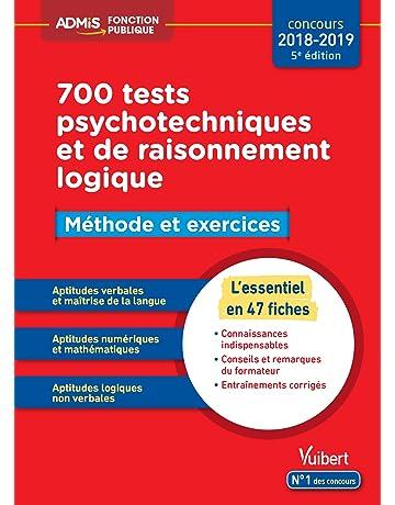 804cb156c03 700 tests psychotechniques et de raisonnement logique - Méthode et  exercices - L essentiel en