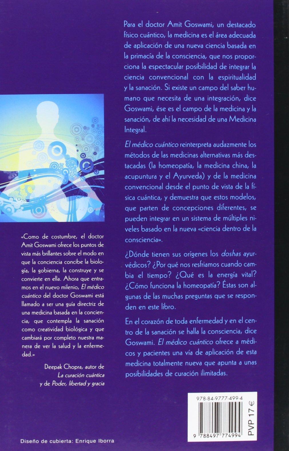 El Medico Cuantico: Guia de La Fisica Cuantica Para La Salud y La Sanacion (Spanish Edition): Amit Goswami: 9788497774994: Amazon.com: Books