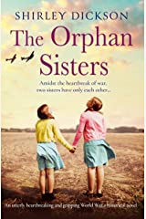 The Orphan Sisters: An utterly heartbreaking and gripping World War 2 historical novel Kindle Edition