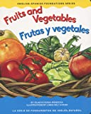 Fruits and Vegetables / Frutas y vegetales (English-Spanish Foundations Series) (English and Spanish Edition)