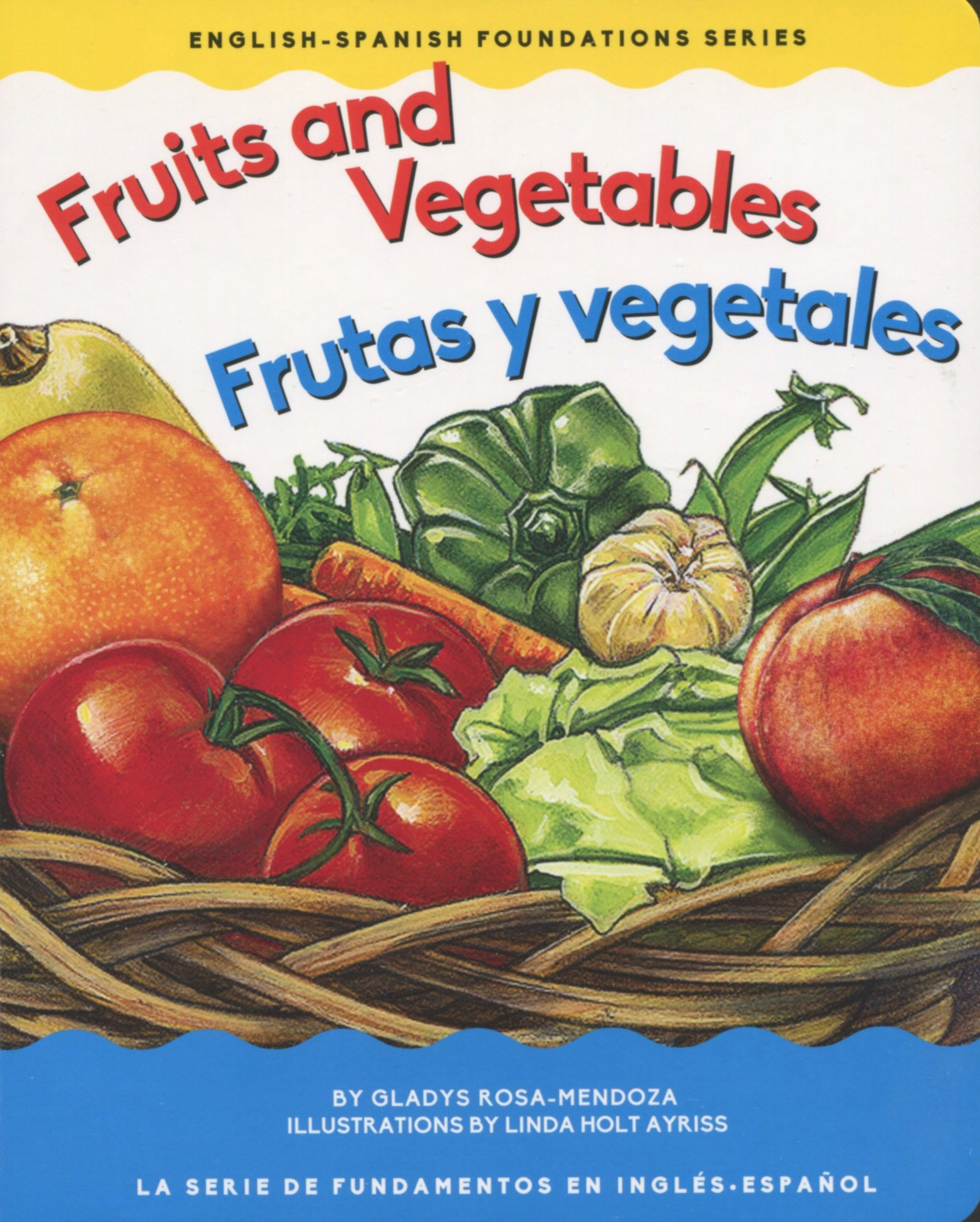 Fruits and Vegetables / Frutas y vegetales (English-Spanish Foundations Series) (English and Spanish Edition) pdf