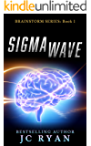 Sigma Wave: A Mystery Thriller (Brainstorm Book 1)