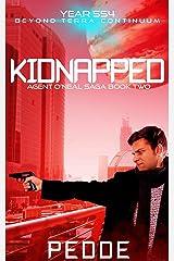Kidnapped (Agent O'Neal Saga Book 2) Kindle Edition