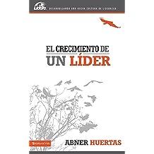 El crecimiento de un líder (Lidere) (Spanish Edition) Aug 22, 2013