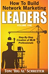 How to Build Network Marketing Leaders Volume One: Step-by-Step Creation of MLM Professionals (Network Marketing Leadership Series Book 1) Kindle Edition