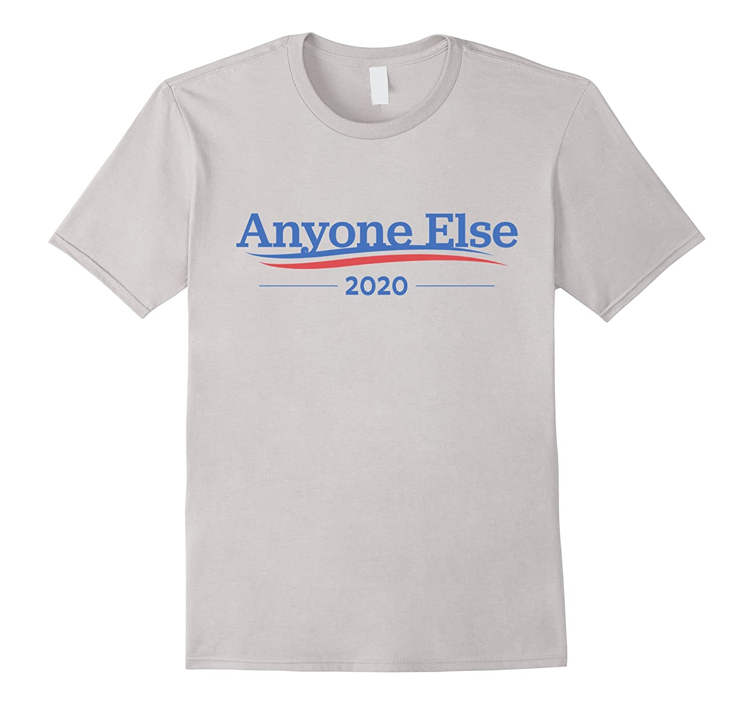 062ef67c6 Anyone Else or Bernie Sanders for President 2020 T-Shirt-CL – Colamaga