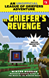 The Griefer's Revenge: An Unofficial League of Griefers Adventure, #3 (League of Griefers Series)