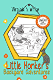 Little Honker's Backyard Adventures (The Little Honker Series Book 4)
