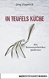 In Teufels Küche: Ein Restaurantkritiker packt aus (Eichborn digital ebook)