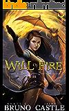 Will of Fire: (Buried Goddess Saga Book 3)