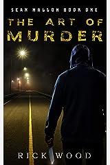 The Art of Murder: A Crime Thriller (Sean Mallon Book 1) Kindle Edition