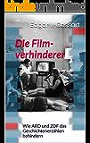 Die Filmverhinderer: Wie ARD und ZDF das Geschichtenerzählen behindern