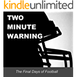 Two Minute Warning: The Final Days of Football