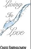 Living In Love (Siri's Saga Book 6)