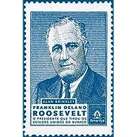 Franklin Delano Roosevelt: O presidente que tirou os Estados Unidos do buraco