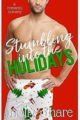 Stumbling Into the Holidays (Stumbling Through Life Book 3) Kindle Edition