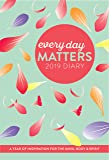 Every Day Matters 2019 Pocket Diary: A Year of Inspiration for the Mind, Body and Spirit