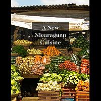 A NEW NICARAGUAN CUISINE