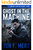 Ghost In The Machine: A Lawson Vampire Story (The Lawson Vampire Series)