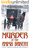 Murder in the Amish Bakery (Ettie Smith Amish Mysteries Book 3)