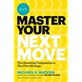 """Master Your Next Move, with a New Introduction: The Essential Companion to """"The First 90 Days"""""""