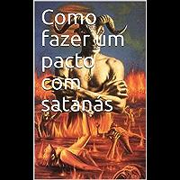 Como fazer um pacto com diabo - satanás