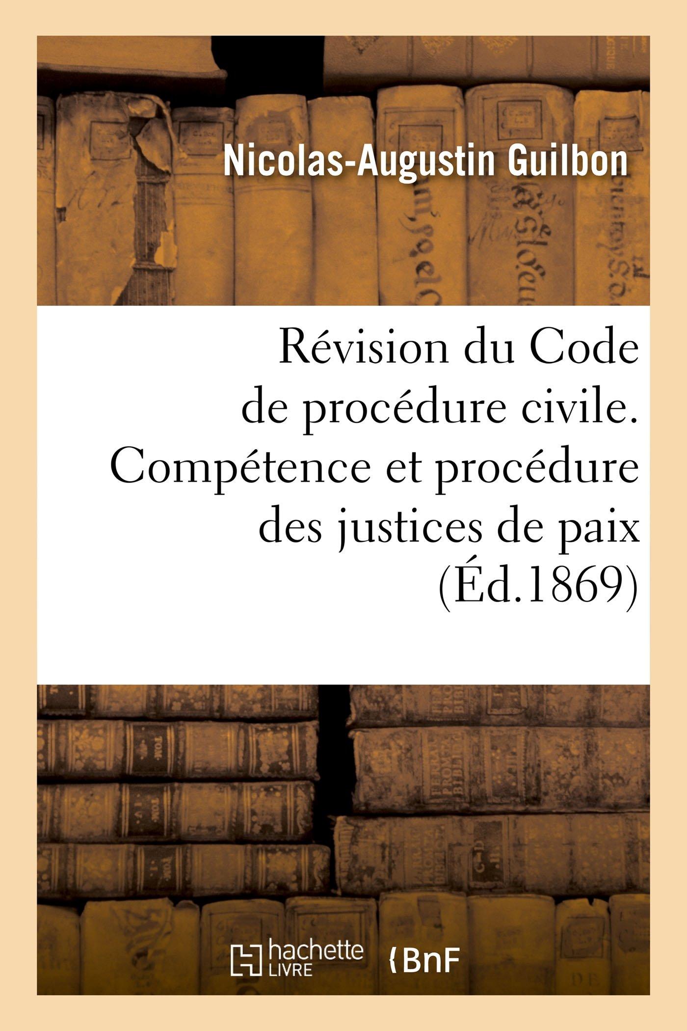 Révision Du Code de Procédure Civile. Compétence Et Procédure Des Justices de Paix (Sciences Sociales) (French Edition) ebook