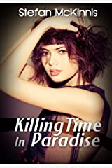 Killing Time In ParadiseRomance Erotica: Killing Time In Paradise Kindle Edition