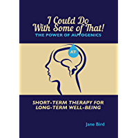 I Could Do with Some of That!: The Power of Autogenics (English Edition)
