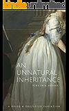 An Unnatural Inheritance: A Pride and Prejudice Variation
