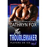 The Troublemaker (Players on Ice Book 8)