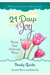 21 Days of Joy Study Guide (A Fiction Lover's Devotional Study Guide Book 4) Kindle Edition