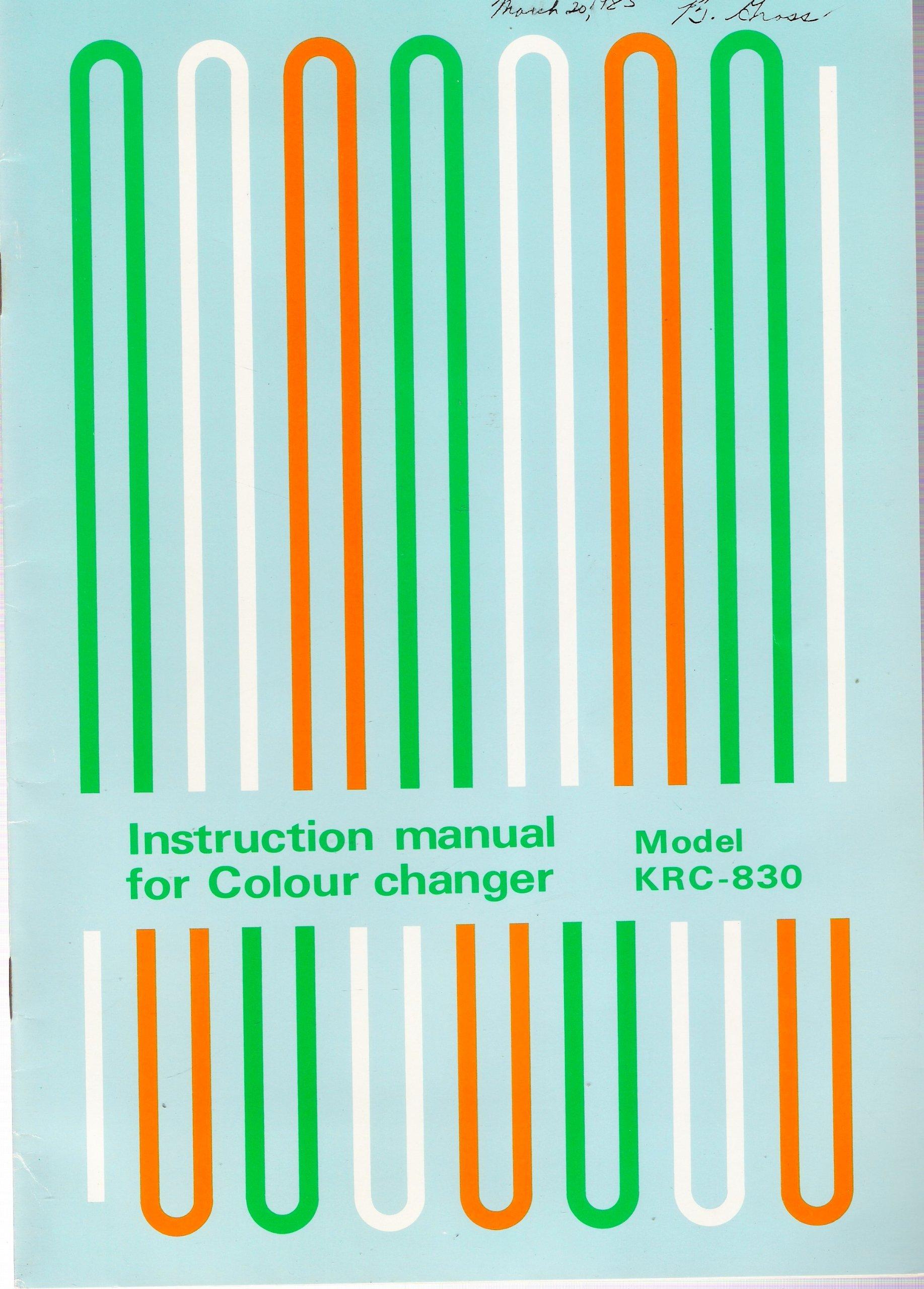 Instruction Manual for Colour Changer Model KRC-830: Knitting Machine:  Amazon.com: Books