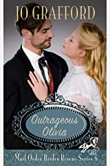 Outrageous Olivia (Mail Order Brides Rescue Series Book 6) Kindle Edition