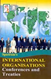 International Organisations Conferences and Treatie